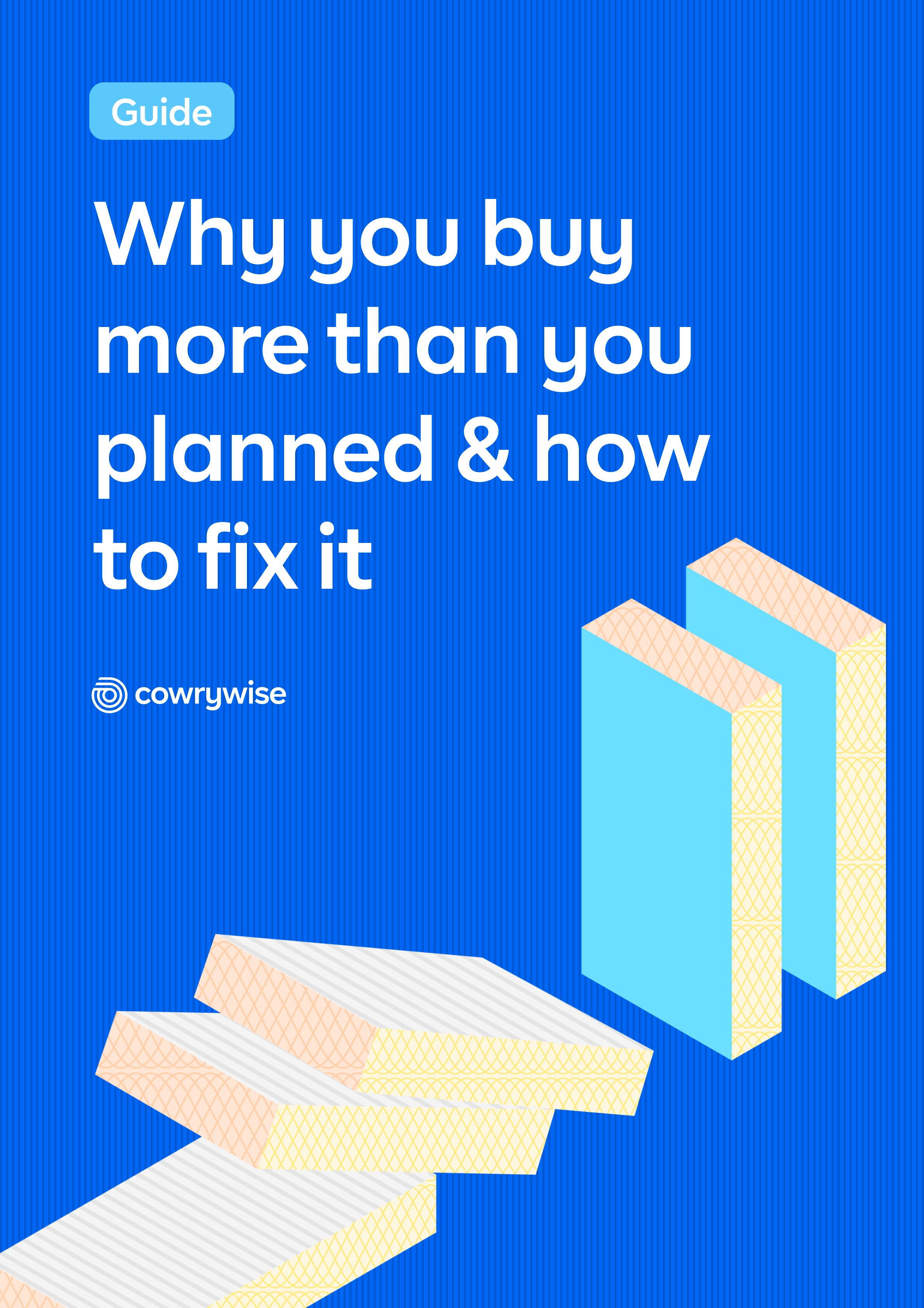 Why You Buy More Than You Planned & How to Fix It