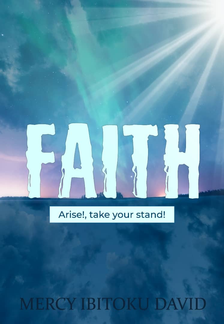 Faith; Arise Take Your Stand