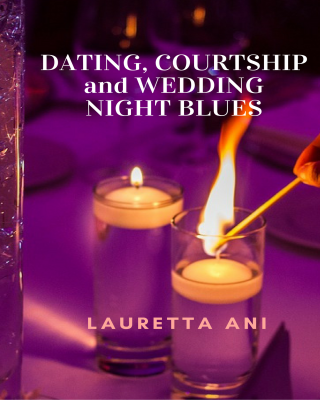 DATING, COURTSHIP and WEDDING NIGHT BLUES