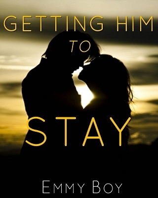 Getting Him To Stay