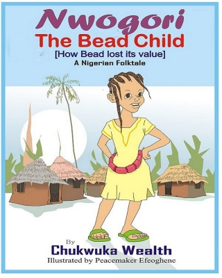 NWOGORI THE BEAD CHILD(How bead lost its value)