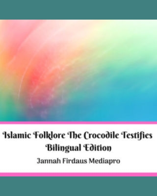 Islamic Folklore The Crocodile Testifies Bilingual Edition
