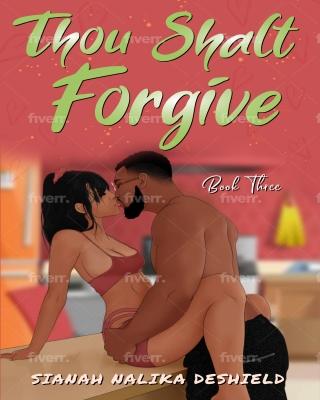 Thou Shalt Forgive (Book Three) - Adult Only (18+)