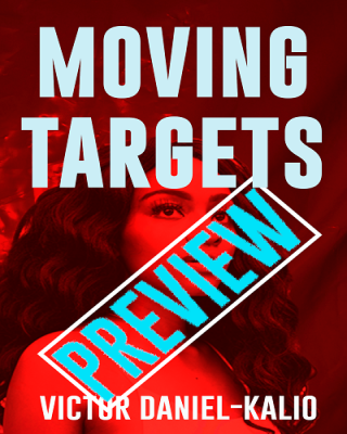 Moving Targets: A Preview