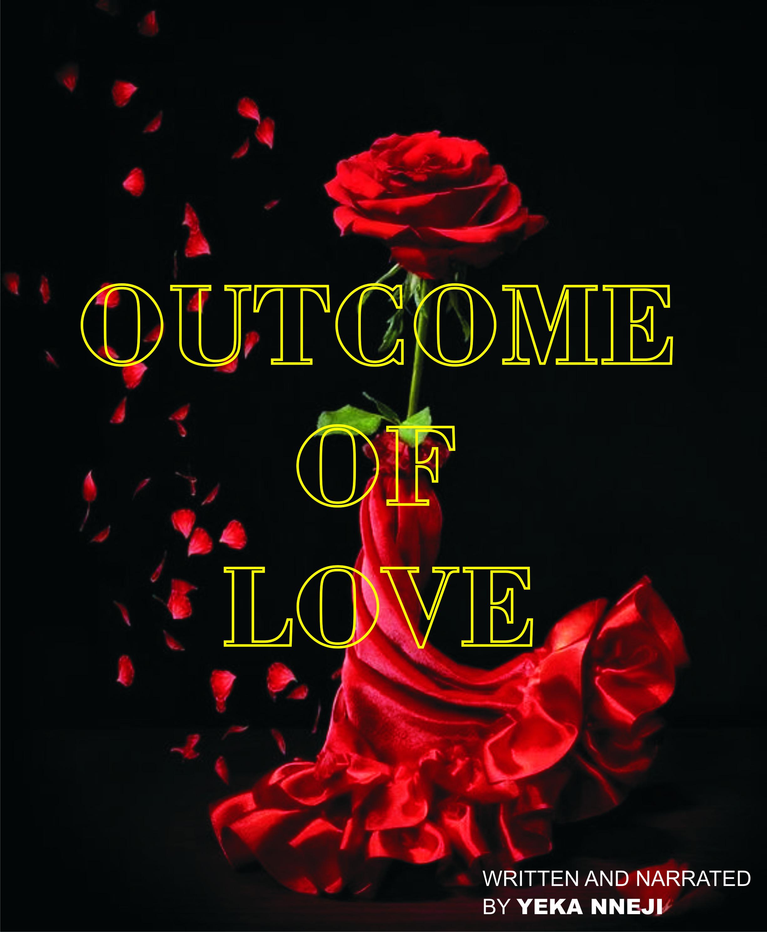 OUTCOME OF LOVE