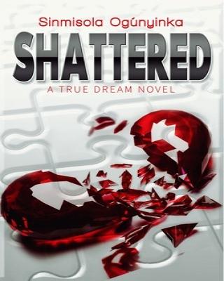 Shattered (A True Dream novel)