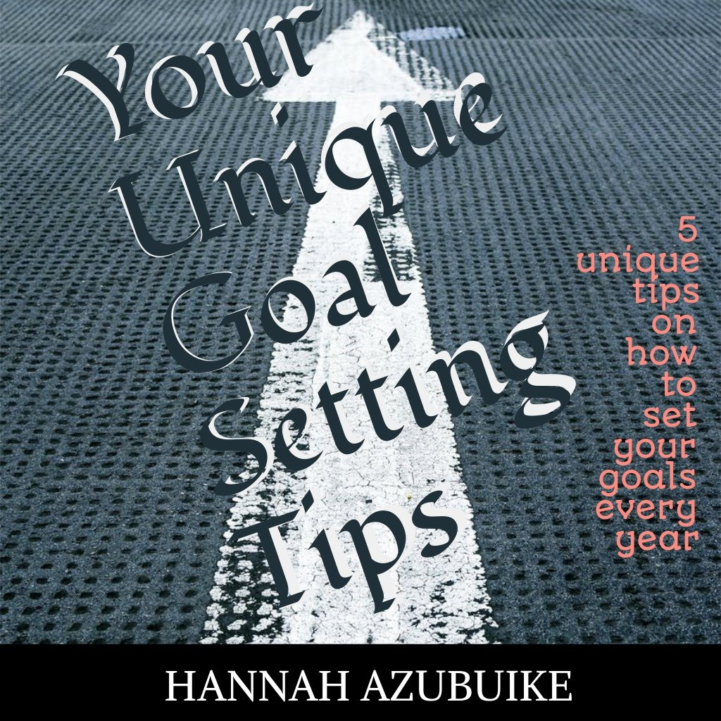Your Unique Goal Setting Tips