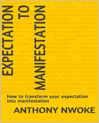Expectation to manifestation