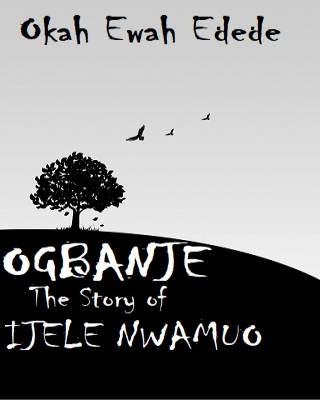 OGBANJE: The Story of Ijele Nwammuo