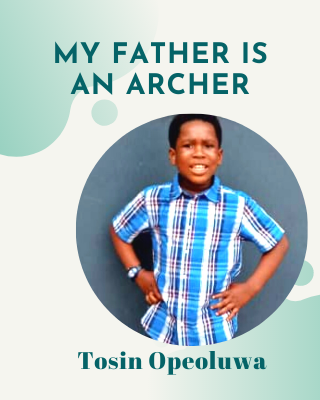 MY FATHER IS AN ARCHER