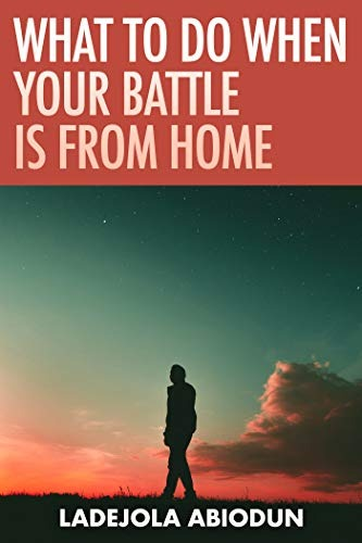 What to Do When Your Battle Is From Home