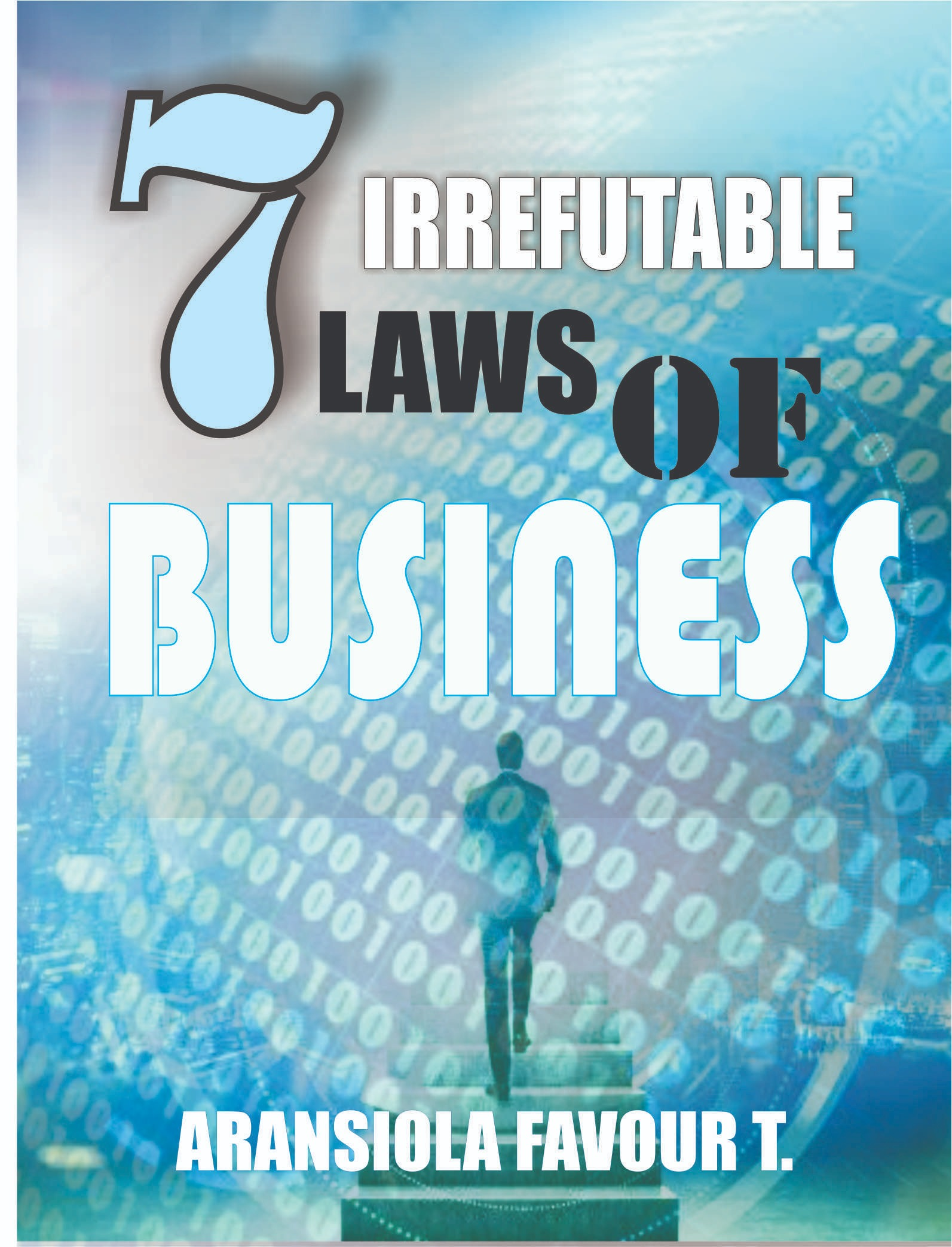 7 Irrefutable Laws of Business