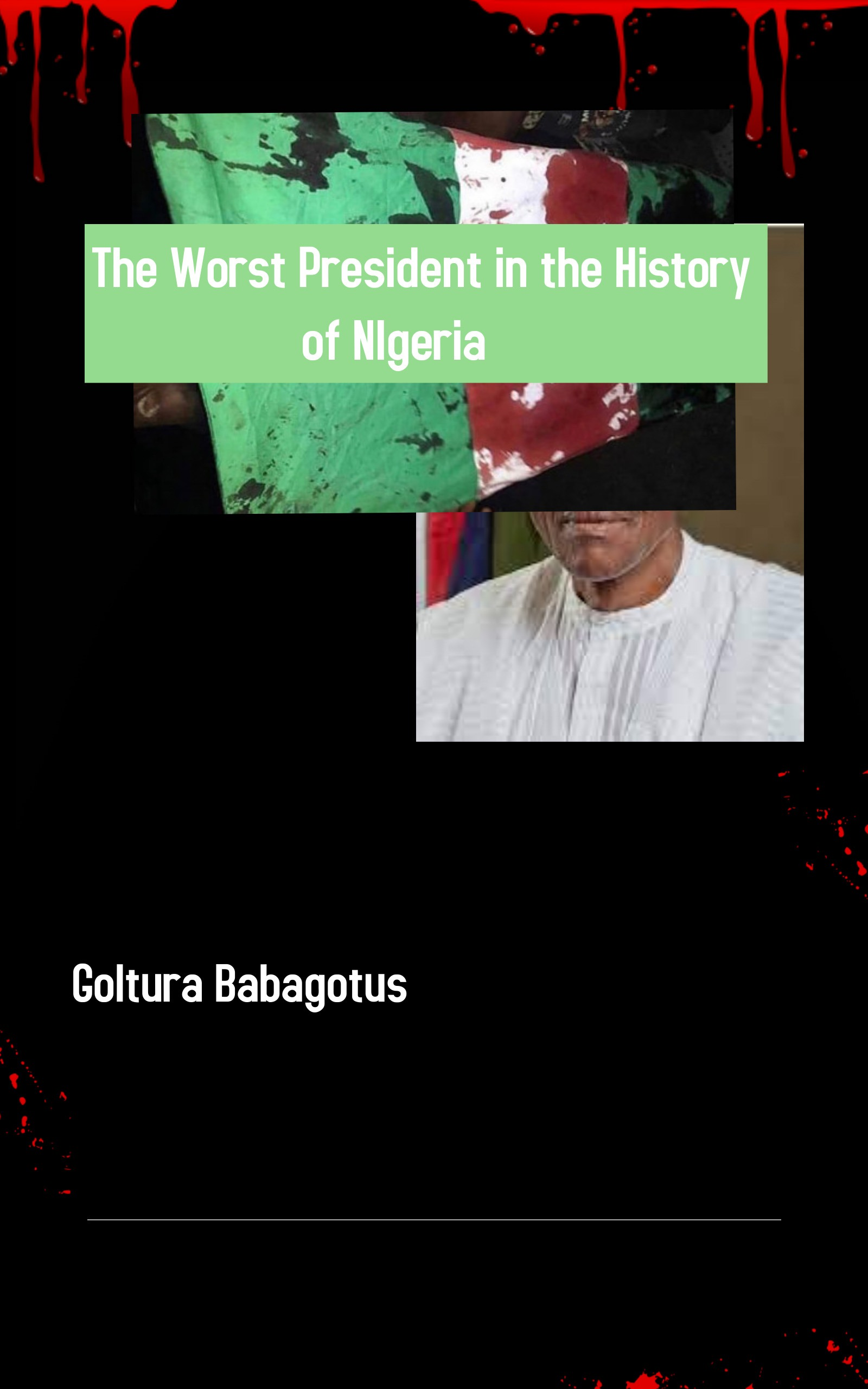 The Worst President in the History of Nigeria