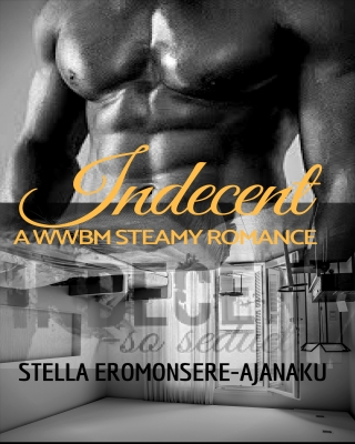 Indecent ~ A Steamy Romance