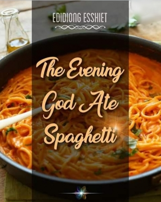 THE EVENING GOD ATE SPAGHETTI