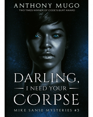 Darling, I Need Your Corpse (Mike Sanse Mysteries #3)
