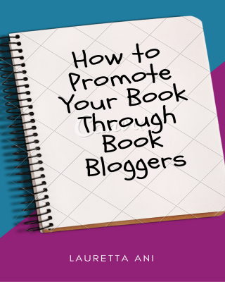 HOW TO PROMOTE YOUR BOOK THROUGH BOOK BLOGGERS