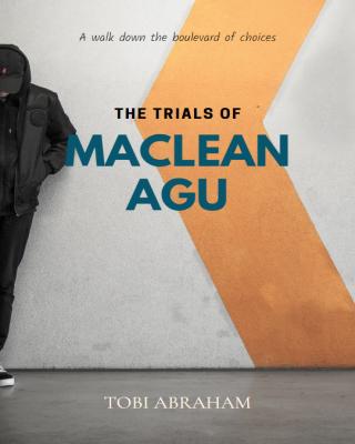 The Trials of Maclean Agu