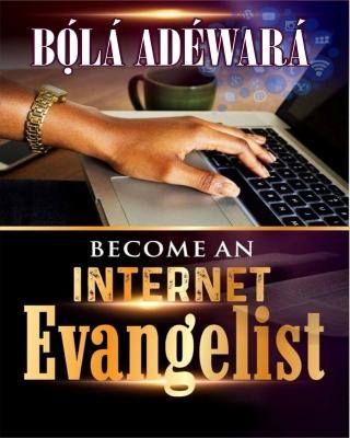 BECOME AN INTERNET EVANGELIST