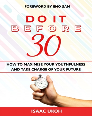 DO IT BEFORE 30 - How To Maximize Your Youthfulness And Take Char