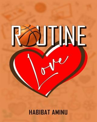 Routine Love