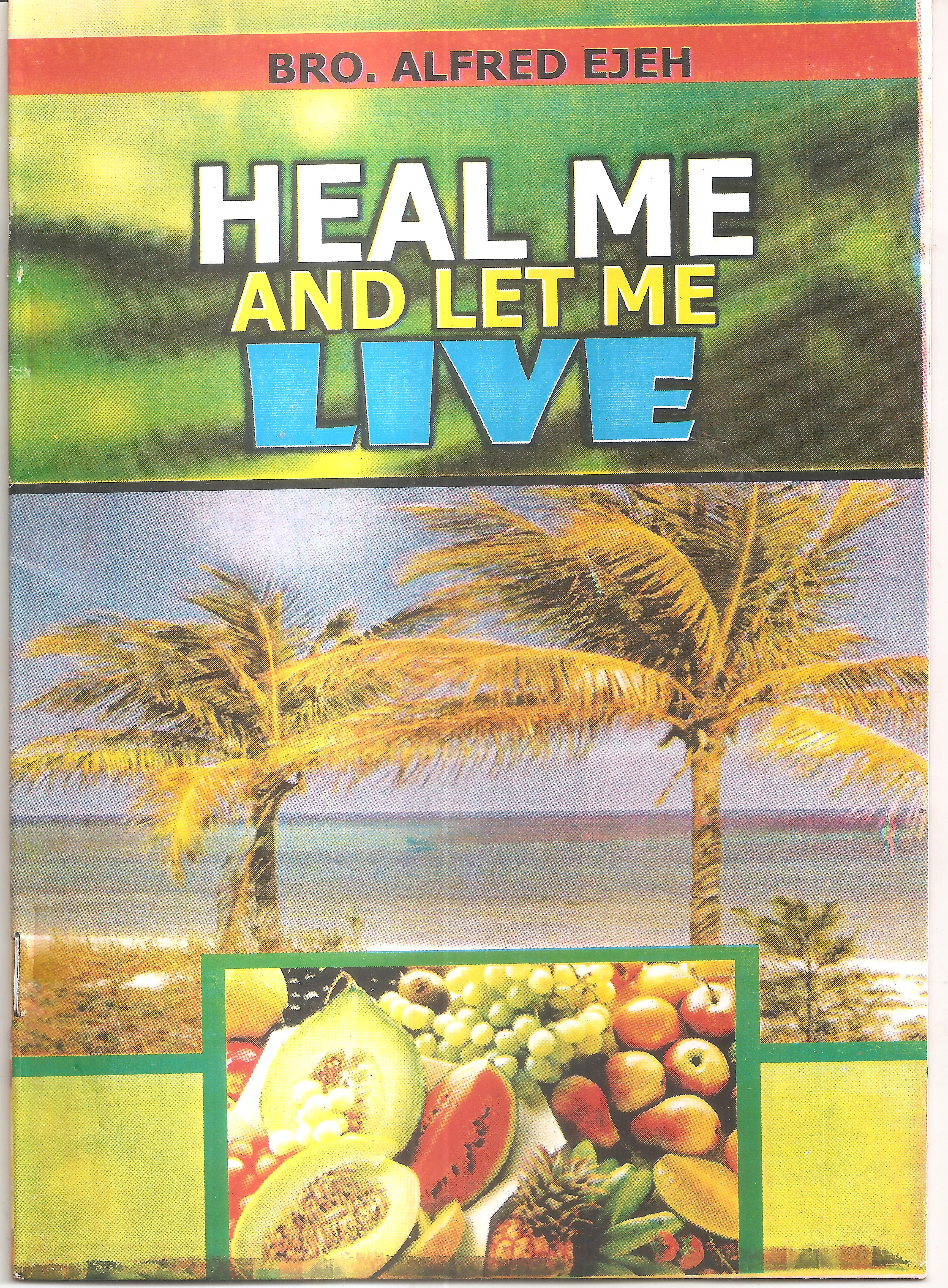 HEAL ME AND LET ME LIVE