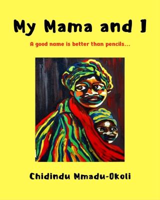 My Mama and I