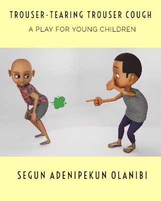 Trouser-Tearing Trouser Cough (A Play for Young Children)