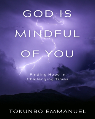 God is mindful of you