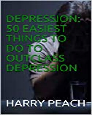 DÉPRESSION: 50 choses les plus faciles à faire  Dépression PAR HA