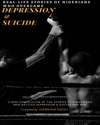 Real Life Stories of Nigerians Who Overcame Depression & Suicide