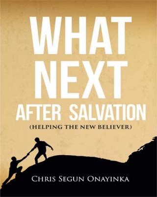 What Next After Salvation