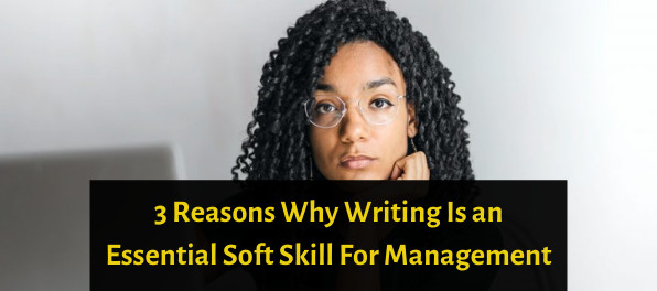 Writing Is an Essential Soft Skill For Management